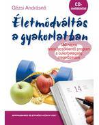 Életmódváltás a gyakorlatban 180 napos testsúlycsökkentő program a cukorbetegség megelőzésére CD melléklettel