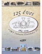 125 éves a DKV Debreceni Közlekedési Zrt