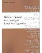 Köleséri Sámuel és az európai korai felvilágosodás