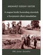 A magyar királyi honvédség részvétele a Szovjetunió elleni támadásban
