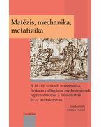 Matézis, mechanika, metafizika