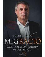 Migráció - Gondolatok Európa védelméről