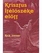 Krisztus ítélőszéke előtt - Joyner, Rick