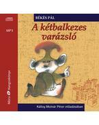 A kétbalkezes varázsló / MP3 Hangoskönyv
