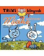 Micike barátkozik - Trixi könyvek
