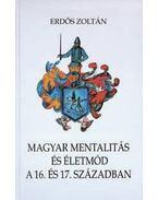 Magyar mentalitás és életmód a 16 és 17. században
