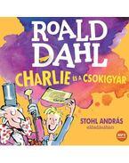 Charlie és a csokigyár - Hangoskönyv - Roald Dahl