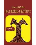Fenyvesi Csaba: Jogi humor - újratöltve