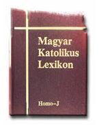 MAGYAR KATOLIKUS LEXIKON V. HOMO-J