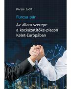 Furcsa pár. Az állam szerepe a kockázatitőke-piacon Kelet-Európában
