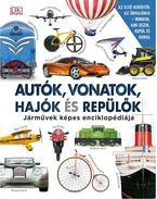 Autók, vonatok, hajók és repülők - Járművek képes lexikona