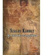 Az ötödik evangélista - Szalay Károly