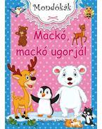 Mackó, mackó ugorjál - Bíró Imre