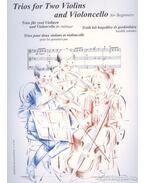 Triók két hegedűre és gordonkára kezdők számára (partitúra és szólamok)