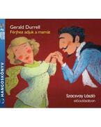 FÉRJHEZ ADJUK A MAMÁT - HANGOSKÖNYV - Gerald Durrell