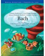Könnyű zongoradarabok - Bach - Bach, Carl Philipp Emanuel, Bach, Wilh. Friedemann, Bach, Johann Christoph Friedrich, Bach, Johann Christian