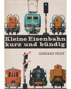 Kleine Eisenbahn Kurz und Bündig