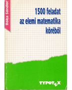 1500 feladat az elemi matematika köréből
