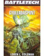 GYULLADÁSPONT - BATTLETECH