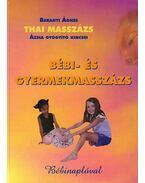 THAI MASSZÁZS - BÉBI- ÉS GYERMEKMASSZÁZS