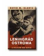 LENINGRÁD OSTROMA 1941-1944 - A FÉLELEM 900 NAPJA