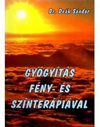 GYÓGYÍTÁS FÉNY- ÉS SZÍNTERÁPIÁVAL - MÁSODIK BŐVITETT KIADÁS