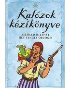 KALÓZOK KÉZIKÖNYVE - BELŐLED IS LEHET HÉT TENGER ÖRDÖGE!