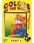 COLORS OF THE WORLD - PART 2.