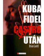 KUBA FIDEL CASTRO UTÁN