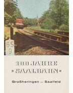 100 Jahre Saalbahn