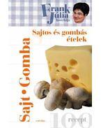Frank Júlia konyhája - Sajtos és gombás ételek
