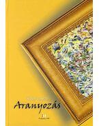 ARANYOZÁS