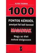 1000 FONTOS KÉRDÉS, AMELYET FEL KELL TENNED MAGADNAK