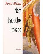 NEM TRAPPOLOK TOVÁBB