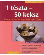 1 TÉSZTA - 50 KEKSZ - KÖNNYEN, GYORSAN, FINOMAT