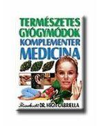TERMÉSZETES GYÓGYMÓDOK - KOMPLEMENTER MEDICINA - 5. KIADÁS