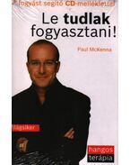 LE TUDLAK FOGYASZTANI! - CD-VEL - HANGOS TERÁPIA