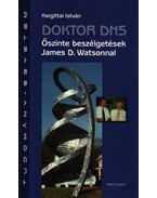 DOKTOR DNS - ŐSZINTE BESZÉLGETÉSEK JAMES D.WATSONNAL