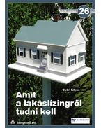 AMIT A LAKÁSLÍZINGRŐL TUDNI KELL - ETK FÜZETEK 26. -