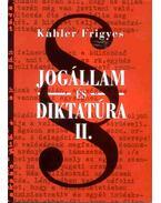 JOGÁLLAM ÉS DIKTATÚRA II.