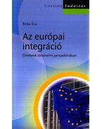 AZ EURÓPAI INTEGRÁCIÓ - ELMÉLETEK TÖRTÉNELMI PERSPEKTÍVÁBAN - ÜKH 2008
