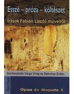 ESSZÉ-PRÓZA-KÖLTÉSZET - ÍRÁSOK FÁBIÁN LÁSZLÓ MŰVEIRŐL ükh 2008