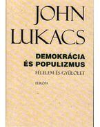 DEMOKRÁCIA ÉS POPULIZMUS - FÉLELEM ÉS GYűLÖLET