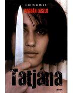 TATJÁNA - A KINTREKEDTEK 1. - ÜKH 2008