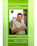 BÚCSÚ AZ ÉGTŐL - ÖRÖKSÉGÜNK - ÜKH 2008