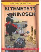 ELTEMETETT KINCSEK - A TÖRTÉNELEM REJTÉLYEI -