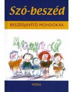 SZÓ-BESZÉD - BESZÉDJAVITÓ MONDÓKÁK