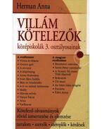 VILLÁM KÖTELEZŐK KÖZÉPISKOLÁK 3. OSZTÁLYOSAINAK