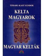 KELTA MAGYAROK - MAGYAR KELTÁK