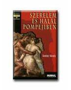 Szerelem és halál Pompejiben - Szalay Károly